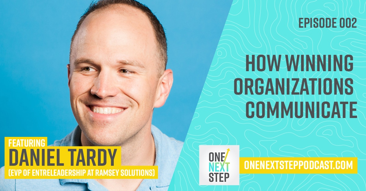 002: How Winning Organizations Communicate with EntreLeadership's Daniel Tardy