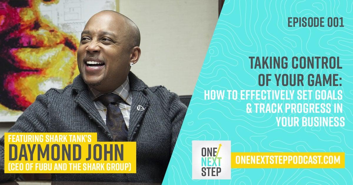 001: Taking Control of Your Game — How to Effectively Set Goals & Track Progress in Your Business